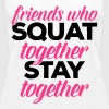 Friends Who Squat Gym Quote - Women's Premium Tank Top