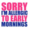 Allergic To Mornings - Vrouwen Premium tank top