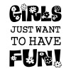 Girls Just Want To Have Fun - Women's Premium Tank Top