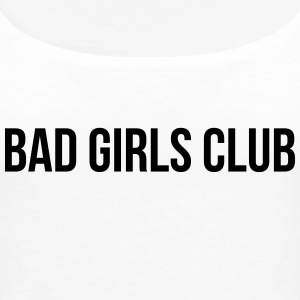 Bad Girls Club - Women's Premium Tank Top