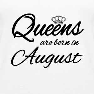 Queens Born august Bursdag prinsesse bursdag - Premium singlet for kvinner