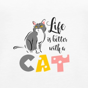CAT | LIFE IS BETTER WITH A CAT - Frauen Premium Tank Top