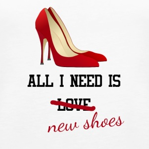 all i need is love ... new shoes. Junggesellin - Frauen Premium Tank Top