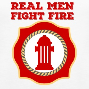 Fire Department: Real Men Fight Fire - Women's Premium Tank Top