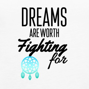Dreams are worth fighting for - Women's Premium Tank Top