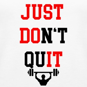 JUST DO NOT QUIT | Fitness Motivation Gym Bodybuild - Women's Premium Tank Top