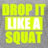 Drop It Like A Squat - Women's Premium Tank Top