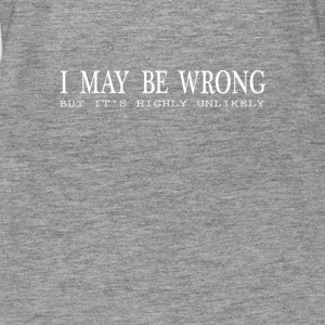 I MAY BE WRONG - Women's Premium Tank Top