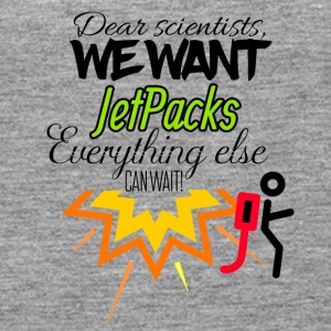 We need jet packs everything else can wait - Frauen Premium Tank Top