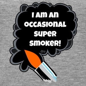 I am an occasional super smoker - Women's Premium Tank Top
