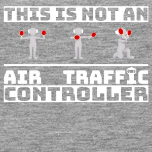 This is not an Air Traffic Controller - ATC Shirt - Women's Premium Tank Top