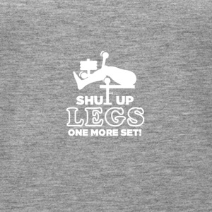 Shut Up Legs One More Set - Women's Premium Tank Top