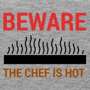 Chef / Chef Cook: Beware - The Chef Is Hot. - Women's Premium Tank Top