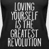 Loving Yourself Is The Greatest Revolution - Women's Premium Tank Top