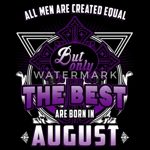 Alle Manner Sind Gleich August Geburtstag Monat Frauen Premium