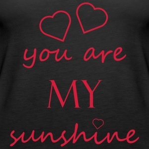 You are my sunshine - Love relationship Partner Love - Women's Premium Tank Top