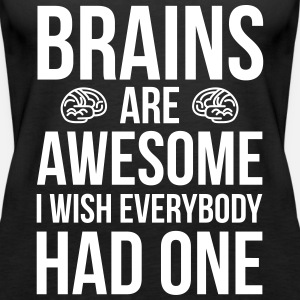 Brains Are Awesome Funny Quote
