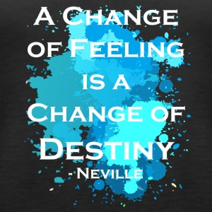 A change of feeling is a change of destiny - Women's Premium Tank Top