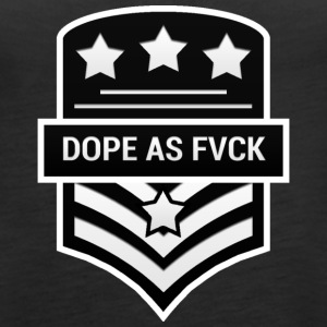 Dope As Fvck - Frauen Premium Tank Top