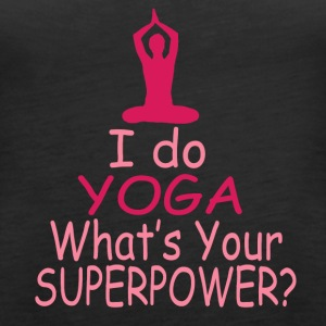 I do Yoga whats your superpower? - Frauen Premium Tank Top