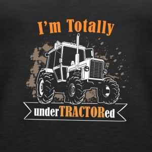 farmer tractor - i am totally undertractored - Women's Premium Tank Top