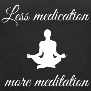 Less medication, more meditation - Women's Premium Tank Top