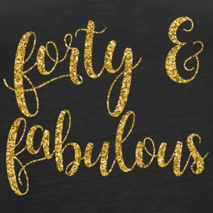 Forty and Fabulous - Women's Premium Tank Top