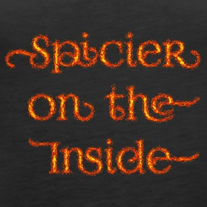 Inside spicier flaming - Women's Premium Tank Top