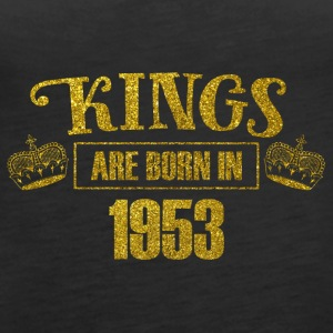 kings are born in 1953 - Geburtstag Koenig Gold - Frauen Premium Tank Top
