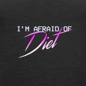 Afraid Of Diet - Women's Premium Tank Top