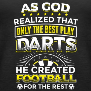 AS GOD REALIZED ONLY THE BEST PLAY DARTS - Women's Premium Tank Top