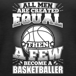 Funny Basketball BBall Shirt All Men Equal - Women's Premium Tank Top