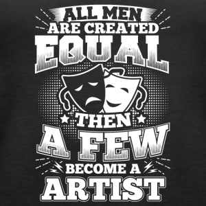 Artist Arts Art Shirt T-Shirt All Men Equal - Frauen Premium Tank Top