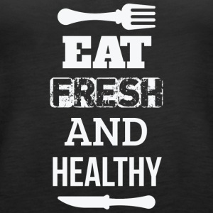 Esse frisch und gesund - eat fresh and healthy - Frauen Premium Tank Top