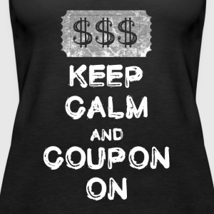 Keep calm and Coupon on das Coupon und Spar Shirt - Frauen Premium Tank Top