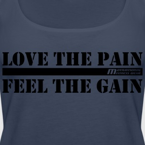 Love the pain feel the gain - Frauen Premium Tank Top