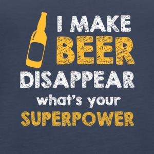 I make Beer disappear - Women's Premium Tank Top