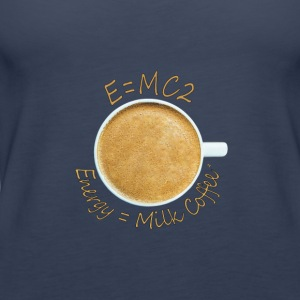 Energy = Milk Coffee² - Women's Premium Tank Top