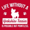 Dog shirt: Life without a Yorkie is pointless - Camiseta de tirantes premium mujer