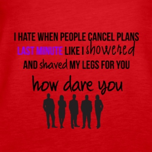 I hate when people cancel plans - Women's Premium Tank Top