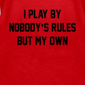 i play by nobody s rules but my own - Women's Premium Tank Top