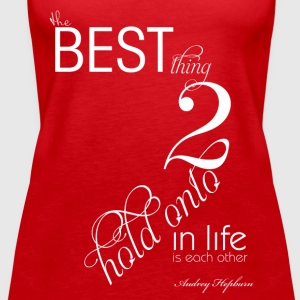 QUOTE - BESTE SACHE 2 HOLD ONTO - Frauen Premium Tank Top