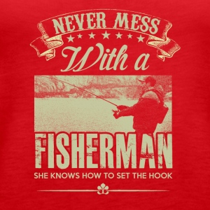 Never mess with a Fisherman - Women's Premium Tank Top