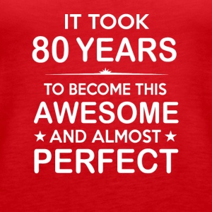 It took 80 years to become this awesome - Women's Premium Tank Top