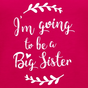 I'm going to be a Big Sister - Women's Premium Tank Top