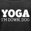 Yoga - I'm Down, Dog - Women's Premium Tank Top