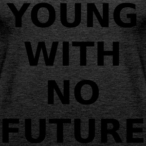 YOUNG WITH NO FUTURE - Frauen Premium Tank Top