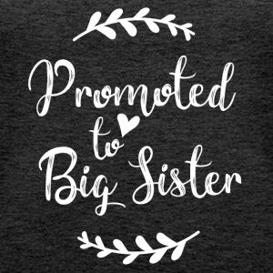 Promoted to Big Sister - Women's Premium Tank Top