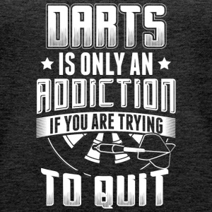 DART DARTS IS ONLY ADDICTION WHEN YOU TRY TO QUIT - Women's Premium Tank Top