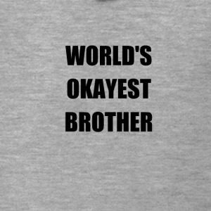 WORLD'S OKAYEST BROTHER - Männer Premium Kapuzenjacke